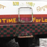 No Time For Love - sayings painted on many busses and trucks